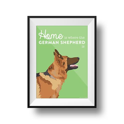 Home Is Where The German Shepherd Is Print