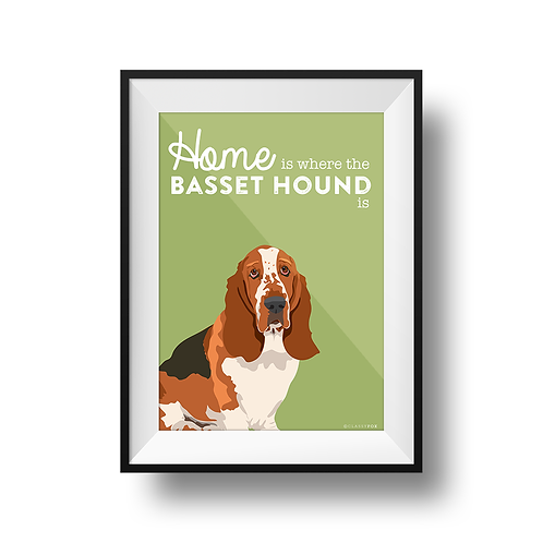 Home Is Where The Basset Hound Is Print