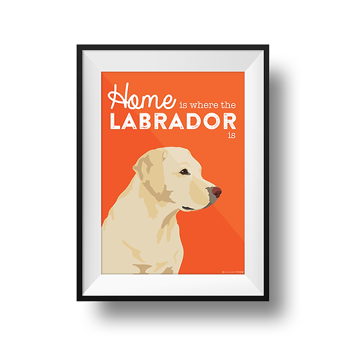 Home Is Where The Labrador Is Print