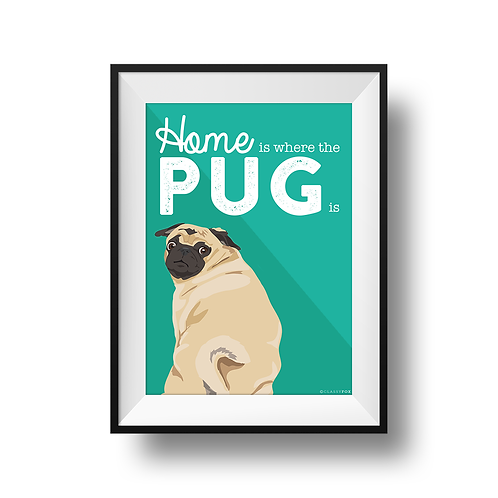 Home Is Where The Pug Is Print