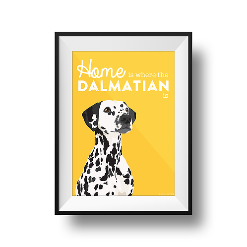 Home Is Where The Dalmatian Is Print