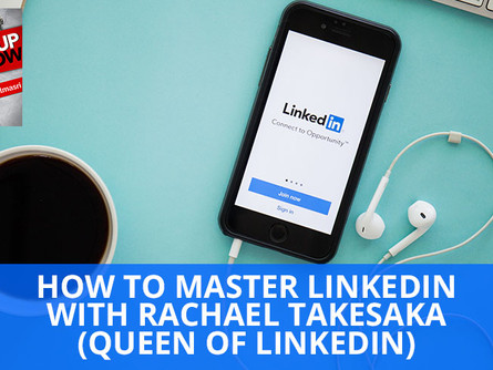 How To Master Linkedin with Rachael Takesaka (Queen of LinkedIn)