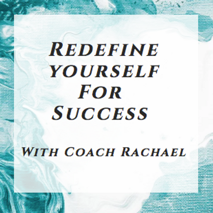 Redefine yourself for success