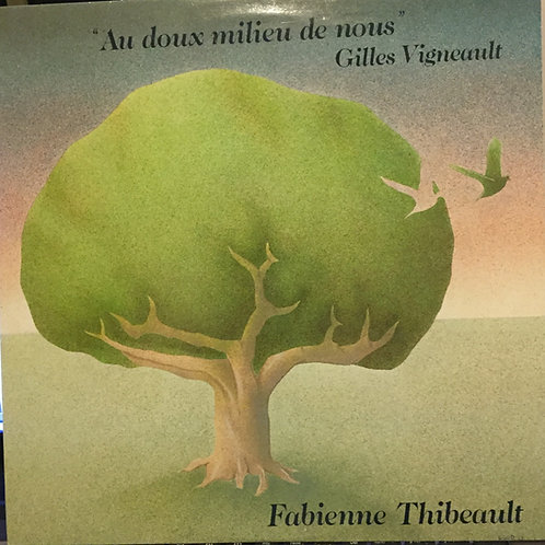Fabienne Thibeault, Gilles Vigneault – Au Doux Milieu De Nous