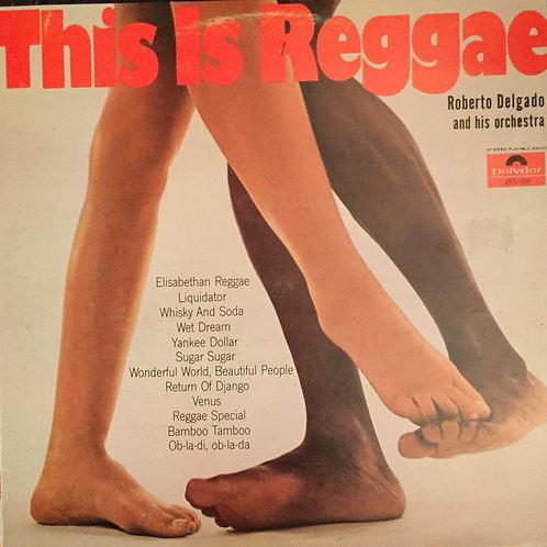 Orchestra Roberto Delgado – This Is Reggae