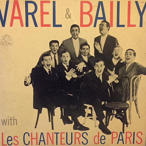 Varel Et Bailly Avec Les Chanteurs de Paris – Varel Et Bailly