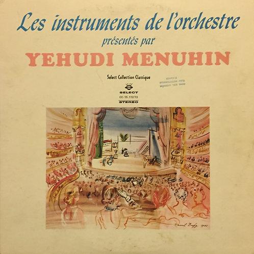 Yehudi Menuhin – Les Instruments De L'Orchestre Présentés Par