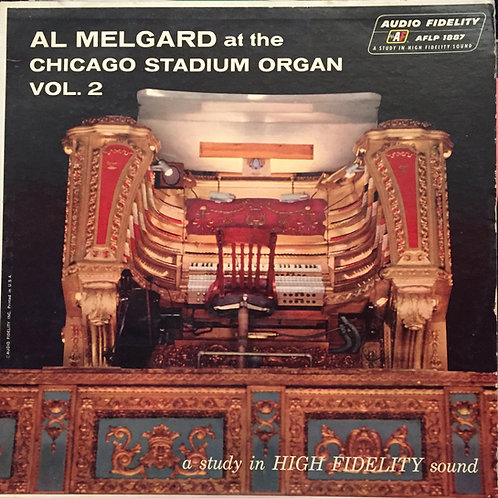 Al Melgard ‎– Al Melgard At The Chicago Stadium Organ Volume 2