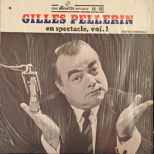 Gilles Pellerin – En Spectacle, Vol.1