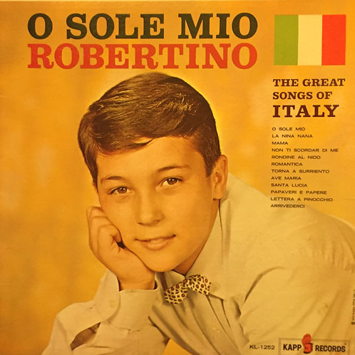 Robertino – O Sole Mio - The Great Songs Of Italy
