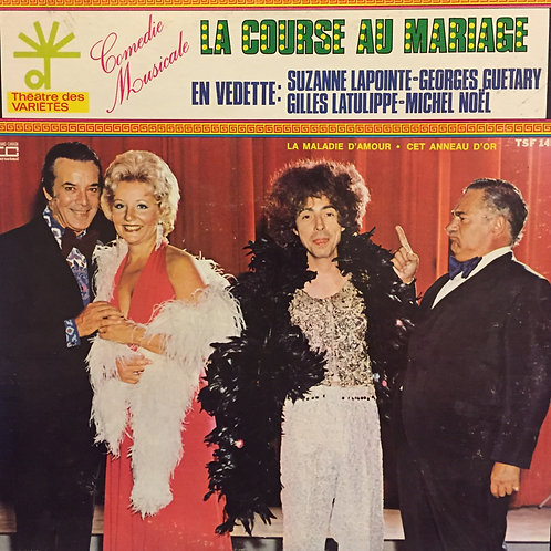 Georges Guétary, Suzanne Lapointe, Gilles Latulippe, Michel Noël – La C