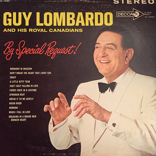 Guy Lombardo And His Royal Canadians – By Special Request!