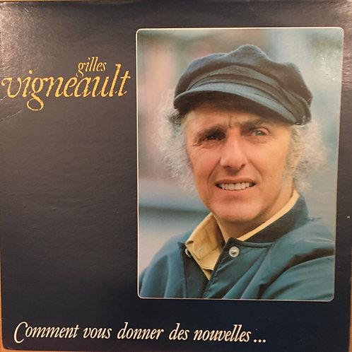 Gilles Vigneault Comment vous donner des nouvelles...