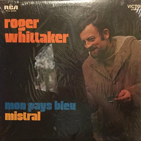 Roger Whittaker – Mon Pays Bleu/Mistral