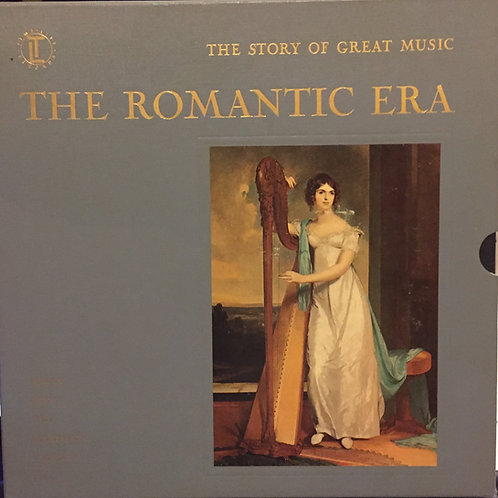 Compilation - The Story Of Great Music: The Romantic Era