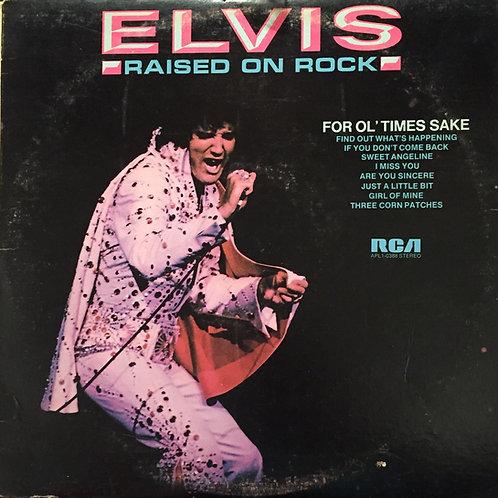 Elvis Presley – Raised On Rock / For Ol' Times Sake