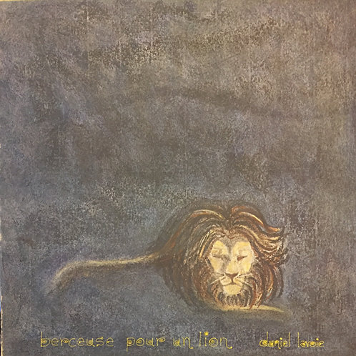 Daniel Lavoie – Berceuse Pour Un Lion