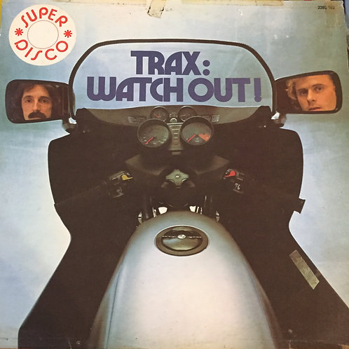 Trax – Watch Out!