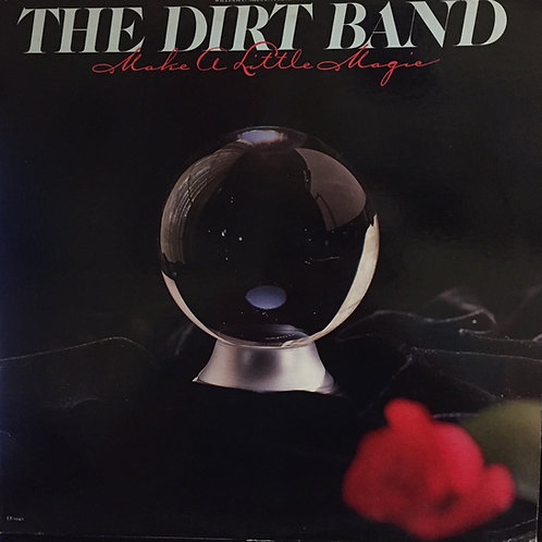 The Dirty Band Make a little magic