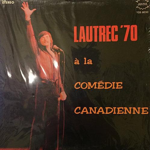 Donald Lautrec – Lautrec '70, À La Comédie Canadienne