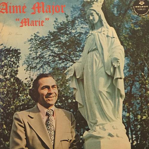 Aimé Major – Marie