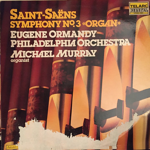 The Philadelphia Orchestra, Eugene Ormandy, Michael Murray Saint-Saëns ‎no.3