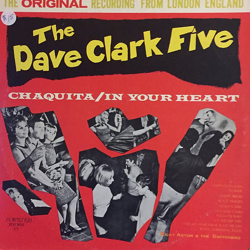 The Dave Clark Five Chaquita/In your heart