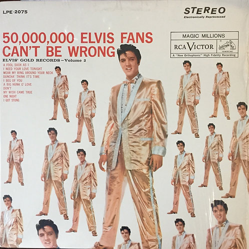 Elvis Presley 50 000 000 fans can't be wrong