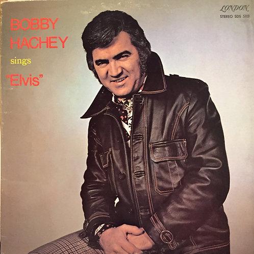 """Bobby Hachey – Sings """"Elvis"""""""