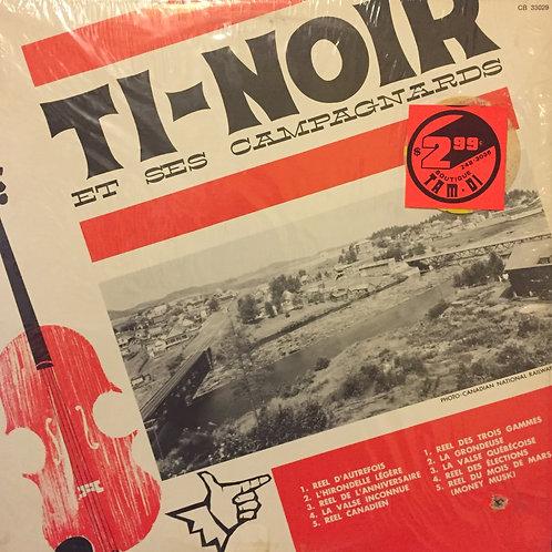 Ti-Noir Joyal Et Ses Campagnards* – Ti-Noir Et Ses Campagnards