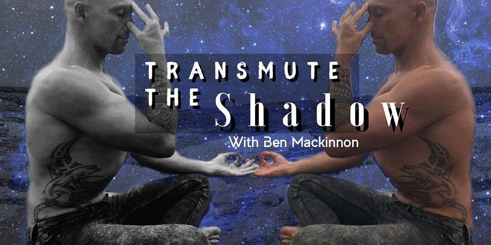 Transmute the Shadow with Ben Mackinnon