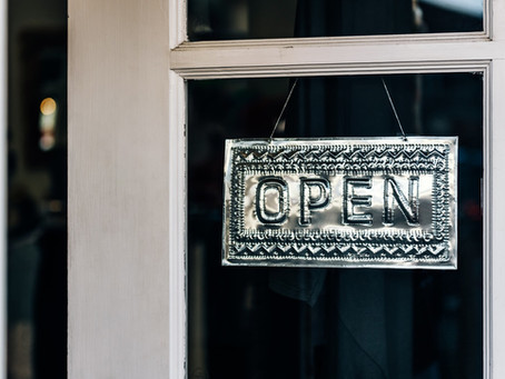 OPEN FOR BUSINESS! (with a dose of compassion, support, and understanding)
