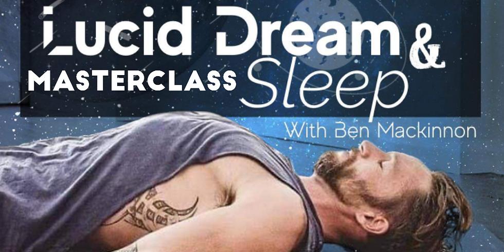 Lucid Dream and Sleep Masterclass with Ben MacKinnon