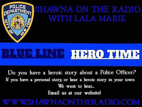 Blue Line Hero Time, Positive Police Stories, #shawnaandlala