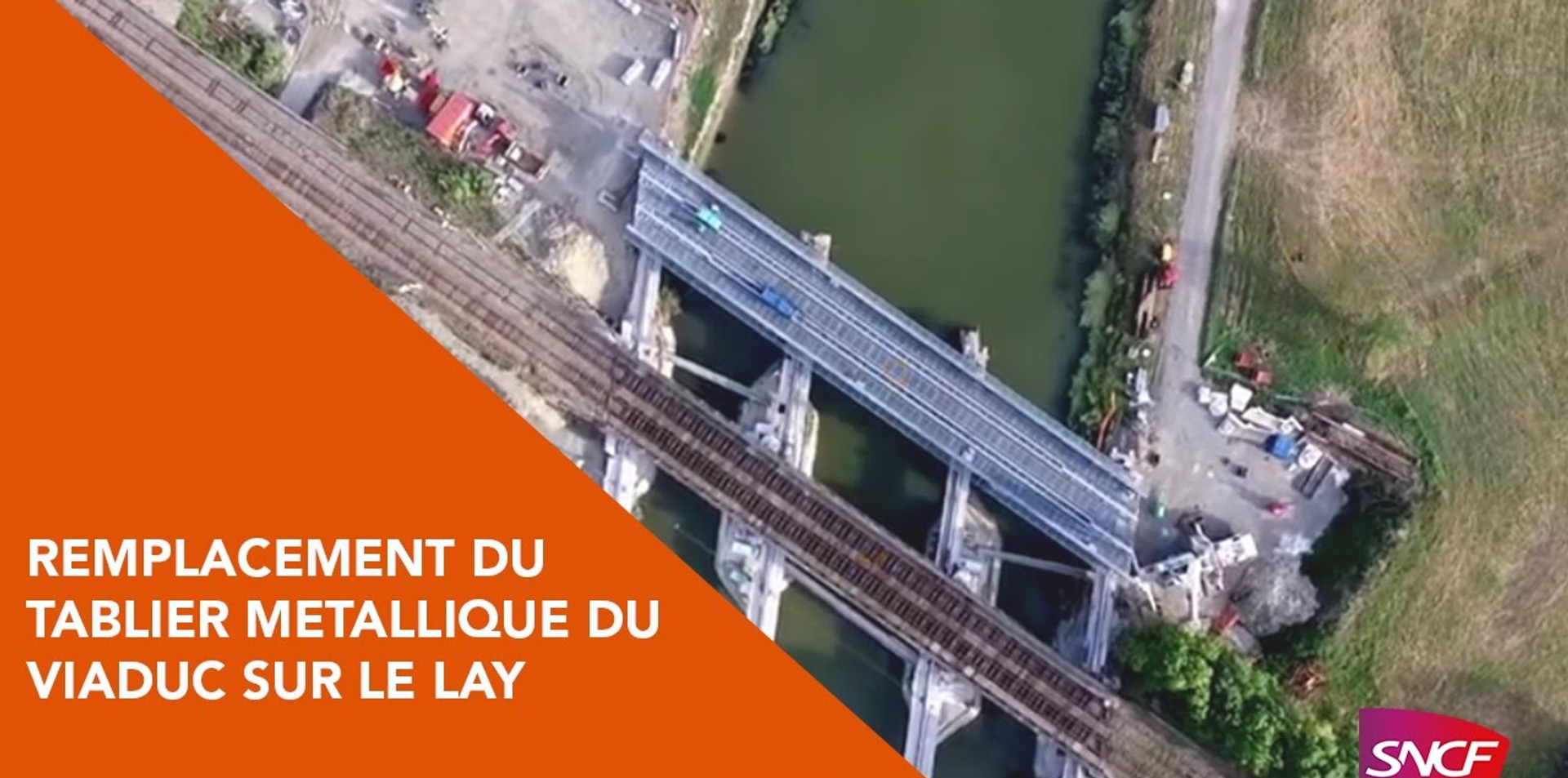 SNCF Réseau - Remplacement du tablier métallique du Viaduc sur le Lay