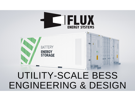 Flux Wins Sub-Contract to Design 300 MW / 1,280 MWh of Utility-Scale Energy Storage