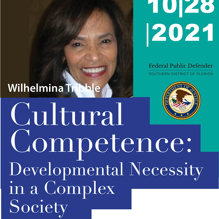 Cultural Competence:  Developmental Necessity in a Complex  Society