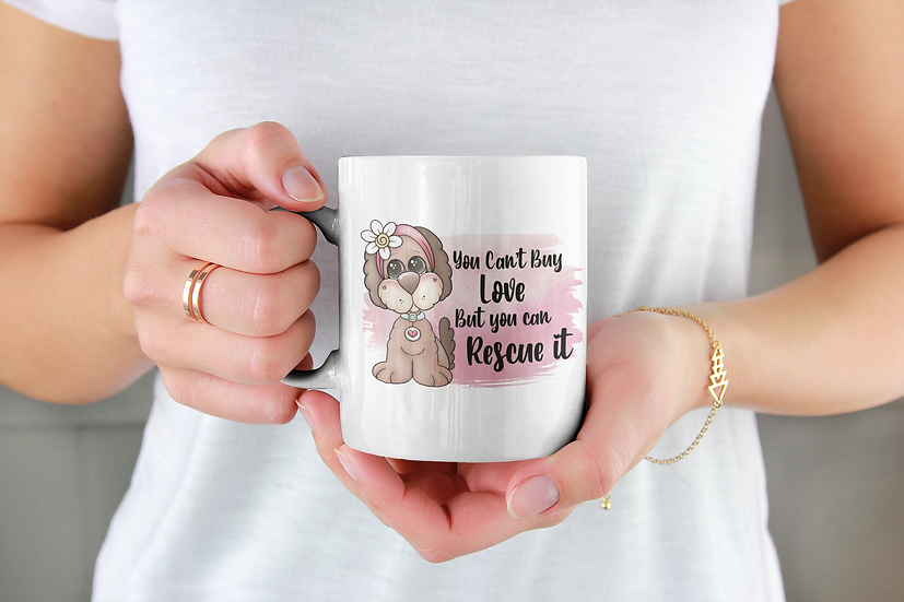 You cannot buy love but you can rescue it dog mug