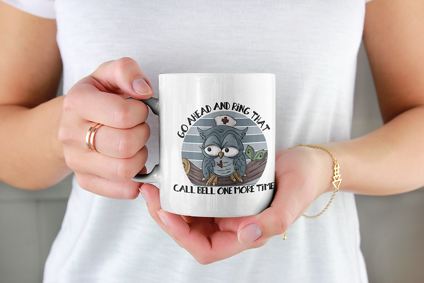 Ring That Call Bell , funny nurse mug