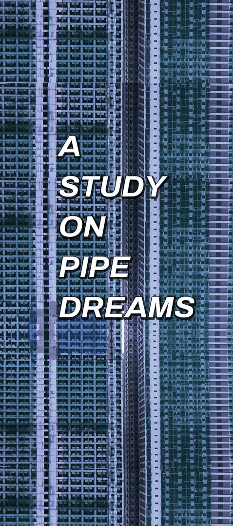 A Study on Pipe Dreams