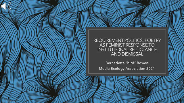 Requirement Politics:Poetry as Feminist Response to Institutional Reluctance and Dismissal