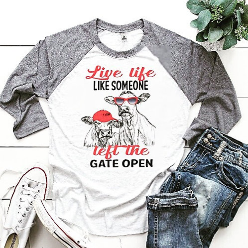 Live Like they left the gate open Tee