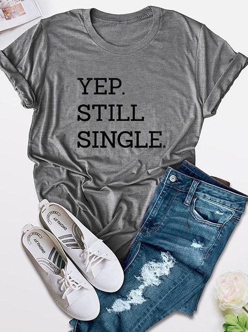 Yep Still Single Tee