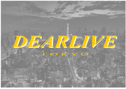 DEARLIVE TOKYO ディアライブ東京