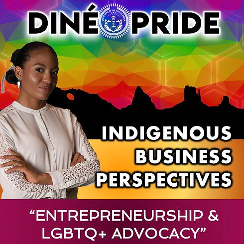 Indigenous Business Perspectives - Entrepreneurship & LGBTQ+ Advocacy