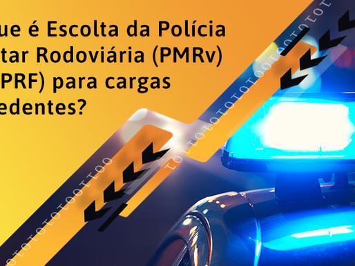 O que é Escolta da Polícia Militar Rodoviária (PMRv) ou (PRF) para cargas excedentes?