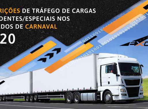 RESTRIÇÕES DE TRÁFEGO DE CARGAS EXCEDENTES/ESPECIAIS - FERIADO DE CARNAVAL 2020
