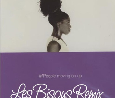 M - People - Moving On Up (Les Bisous Remix)