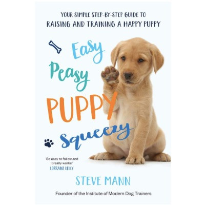 Puppy training book -Easy, Peasy, Puppy, Squeezy by Steve Mann