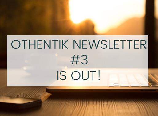 OTHENTIK NEWSLETTER #3